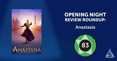"""Anastasia,"" with music by Stephen Flaherty, lyrics by Lynn Ahrens, and directed by Darko Tresnjak, opened on April 24, 2017 in New York City."