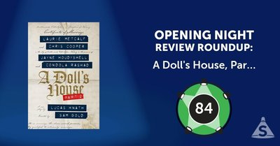 """A Doll's House, Part 2,"" written by Lucas Hnath and directed by Sam Gold, opened on April 27, 2017 in New York City."