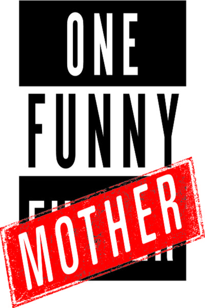 One Funny Mother