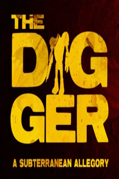 The Digger: A Subterranean Allegory