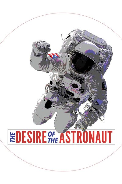 The Desire of the Astronaut