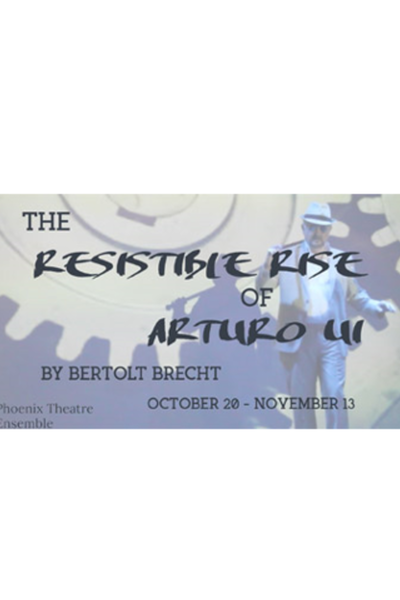 The Resistible Rise of Arturo Ui (Phoenix Theatre Ensemble)