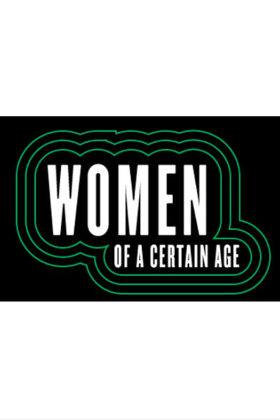 Women of a Certain Age: Election Year in the Life of One Family, Play Three
