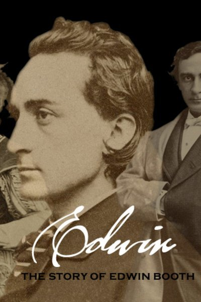 Edwin, The Story of Edwin Booth