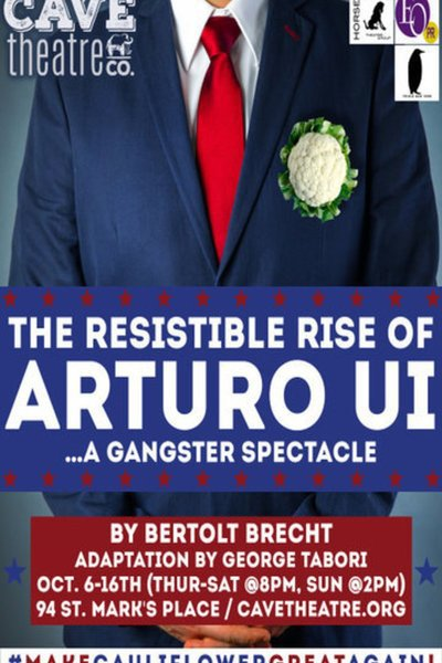 The Resistible Rise of Arturo Ui: A Gangster Spectacle (Cave Theatre Co.)