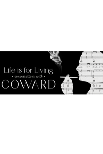 Life is for Living: Conversations with Coward