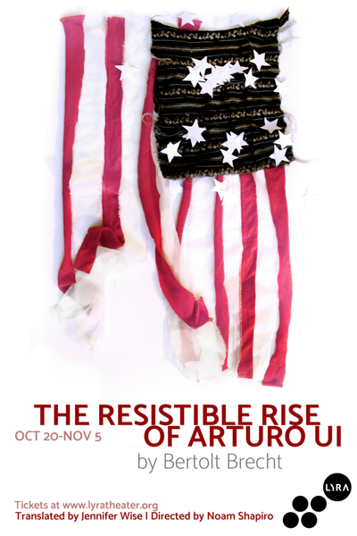 The Resistible Rise of Arturo Ui (Lyra Theater)