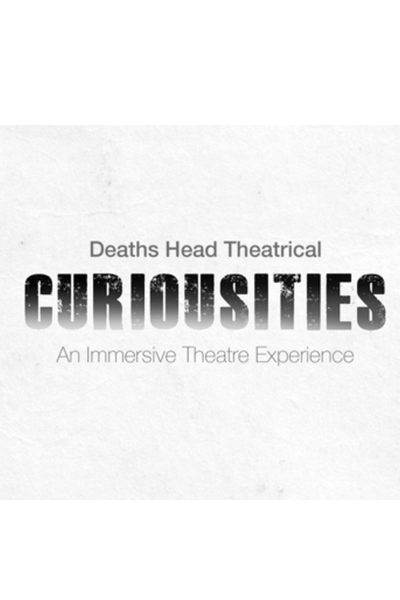 Curiousities: An Immersive Theatre Experience