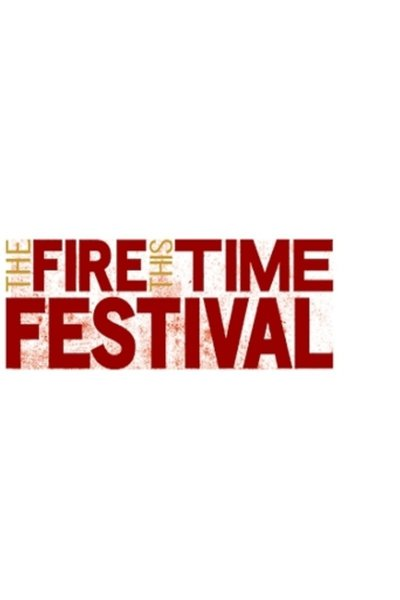 The Fire This Time Festival