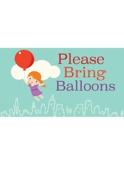 Please Bring Balloons