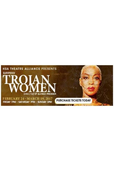 Trojan Women (HSA Theatre Alliance)