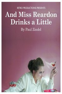 And Miss Reardon Drinks a Little (Plays by Paul Zindel (Pulitzer Prize-Winning Author))