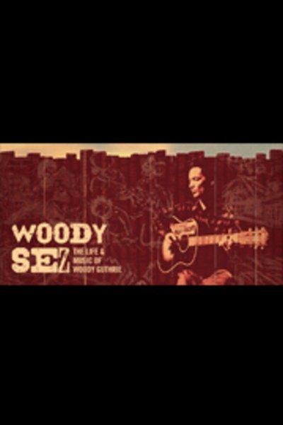 Woody Sez: The Life & Music of Woody Guthrie
