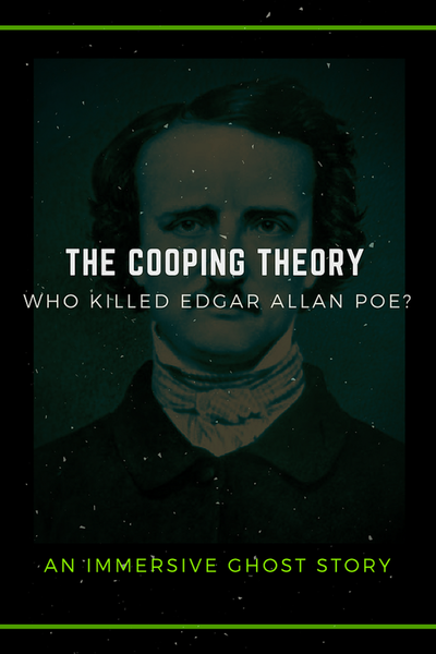The Cooping Theory: Who Killed Edgar Allan Poe?