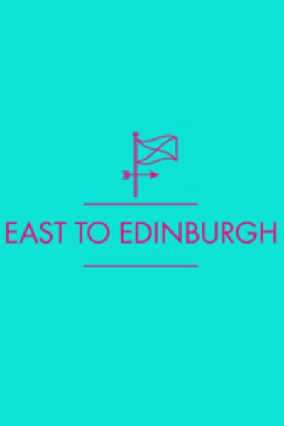 East to Edinburgh 2017