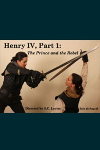 Henry IV, Part I: The Prince and the Rebel