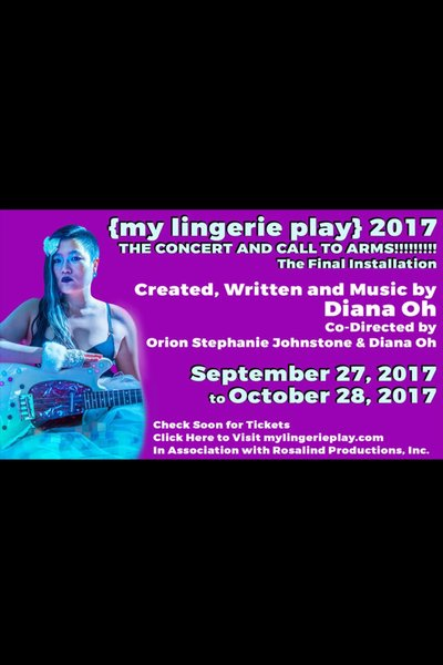 {my lingerie play} 2017: THE CONCERT AND CALL TO ARMS!!!!!!!!! The Final Installation