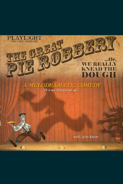 The Great Pie Robbery...Or We Really Knead the Dough
