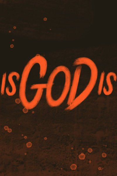 Is God Is