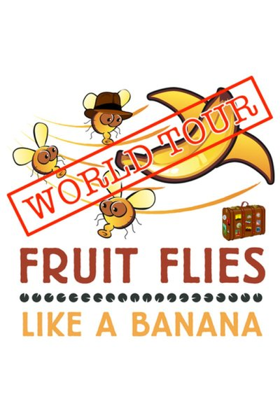 Fruit Flies Like a Banana: World Tour
