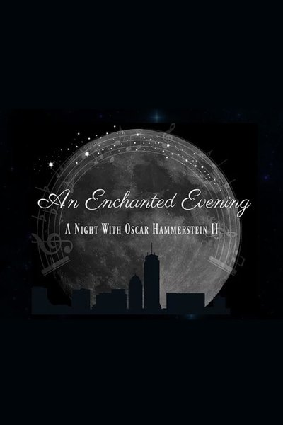 An Enchanted Evening: A Night With Oscar Hammerstein