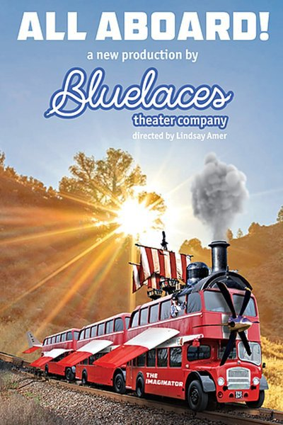All Aboard! (Bluelaces​ ​Theater​ ​Company)