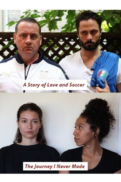 A Story of Love and Soccer/The Journey I Never Made