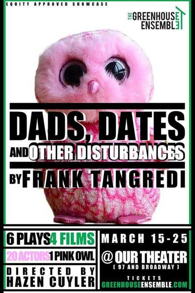 Dads, Dates and Other Disturbances