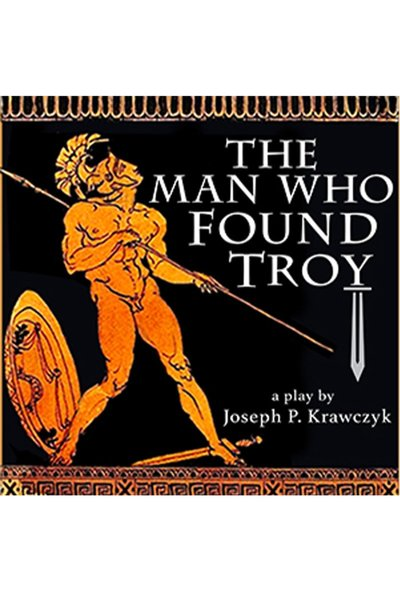 The Man Who Found Troy