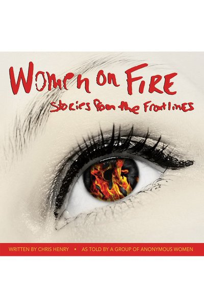 Women On Fire: Stories from the Frontlines