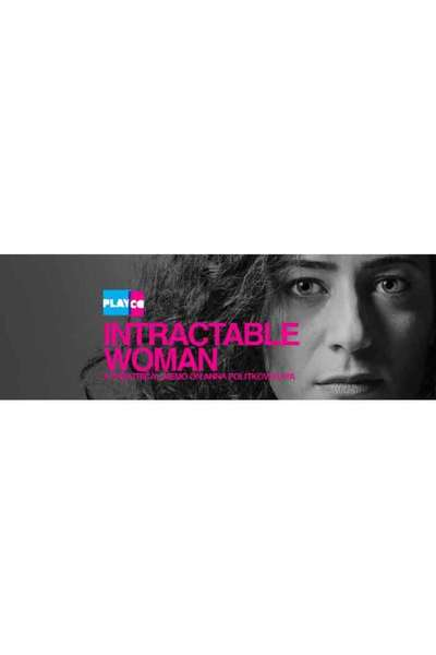Intractable Woman: A Theatrical Memo on Anna Politkovskaya