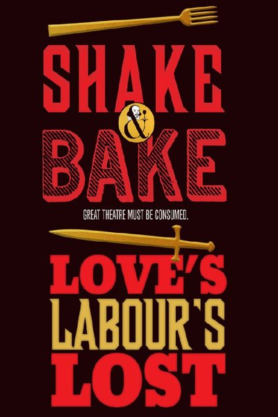 Shake and Bake: Love's Labour's Lost