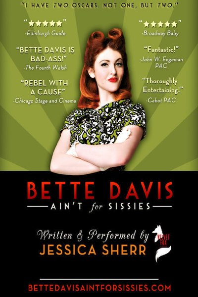 Bette Davis Aint for Sissies (Closed July 02, 2017