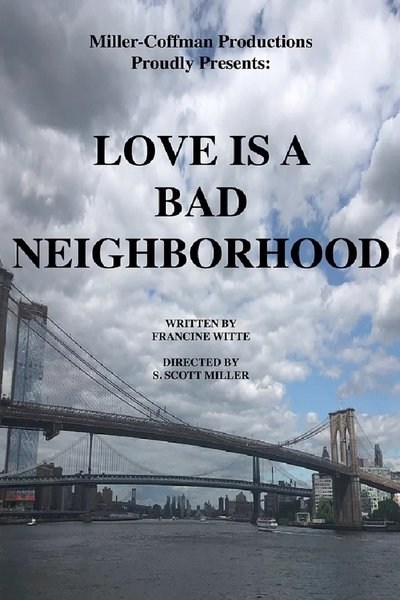 Love is a Bad Neighborhood