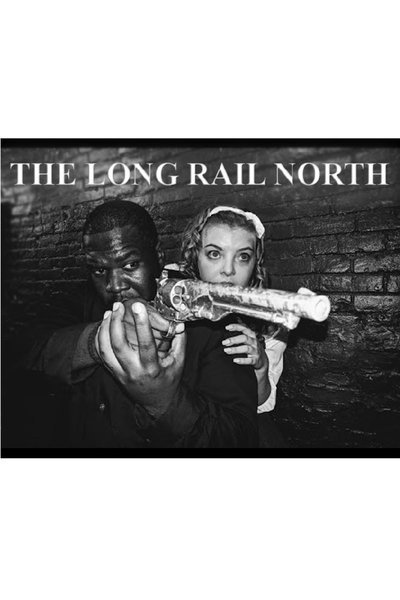 The Long Rail North (Soho Playhouse)