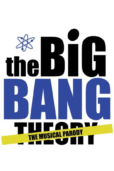 The Big Bang Theory: A Pop-Rock Musical Parody