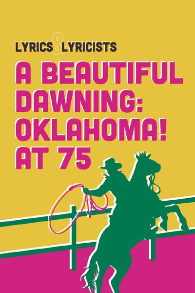 A Beautiful Dawning: Oklahoma! at 75