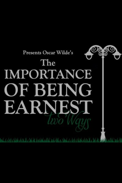 The Importance of Being Earnest (Two Ways)