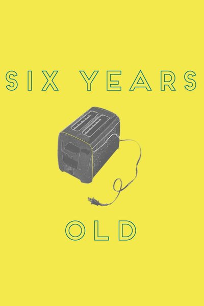 Six Years Old