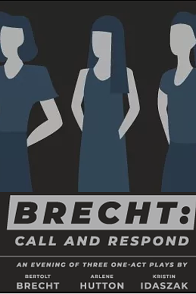 Brecht: Call and Respond