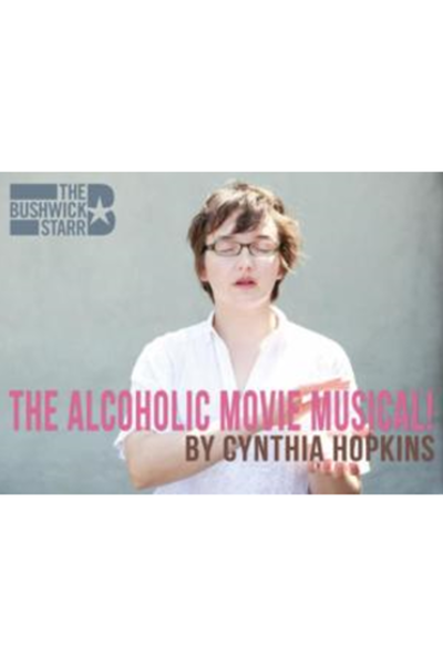The Alcoholic Movie Musical!