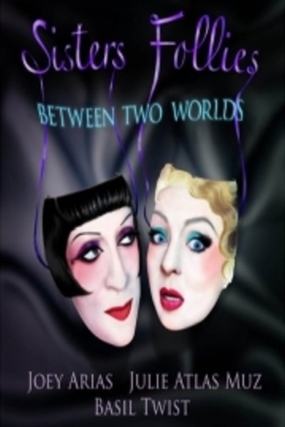 Sisters' Follies: Between Two Worlds