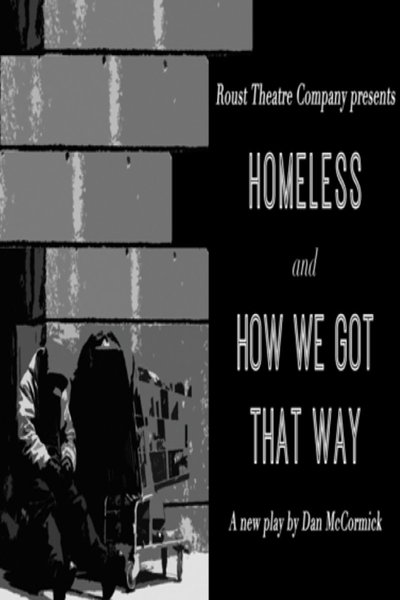 Homeless and How We Got That Way