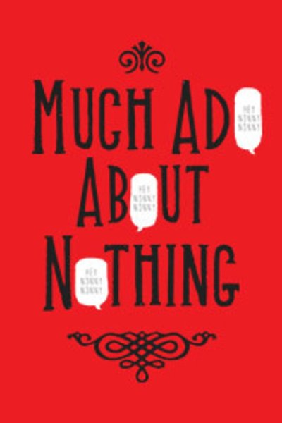 Much Ado About Nothing (Frog & Peach Theatre Company)