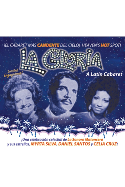 The Glory, a Latin Cabaret (La Gloria)