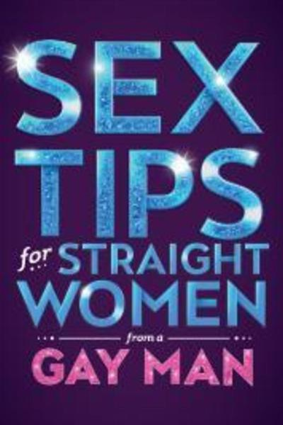 Medium sex tips for straight women from a gay man