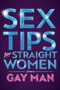 Preview sex tips for straight women from a gay man