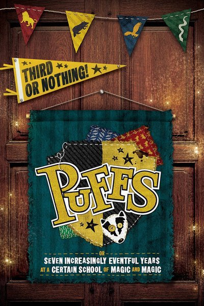 Puffs, or: Seven Increasingly Eventful Years at a Certain School of Magic and Magic (NYC)