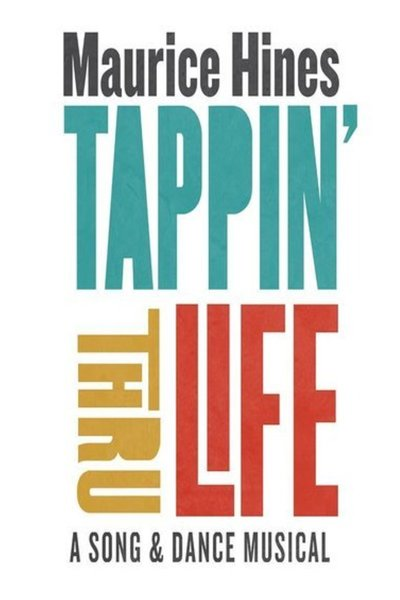 Tappin' Thru Life - A Song & Dance Musical