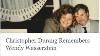 Christopher Durang Remembers Wendy Wasserstein - Pamela's First Musical